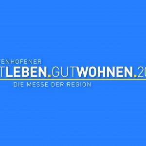 Die Messe der Region - GutLeben.GutWohnen.2013
